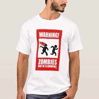 Warning! Zombies May Be Flammable T-Shirt