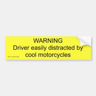 WARNINGDriver easily distracted by cool motorcy... Car Bumper Sticker