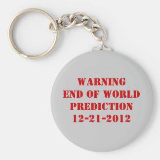 WARNINGEND OF WORLDPREDICTION12-21-2012 BASIC ROUND BUTTON KEYCHAIN