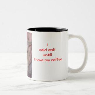 warpath, I said waituntill I have my coffee Coffee Mugs