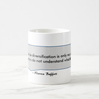 Warren Buffett Quote Diversification don't know Coffee Mug
