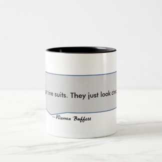 Warren Buffett Quote Expensive suits look cheap Two-Tone Coffee Mug
