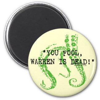 Warren is dead H. P. Lovecraft Refrigerator Magnets