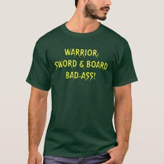 WARRIOR:... BAD-ASS! T-Shirt