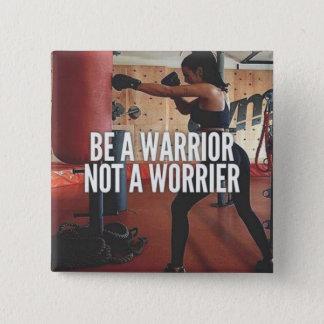 Warrrior vs Worrier - Women's Workout Motivational Pinback Button