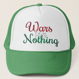 Wars for Nothing Trucker Hat