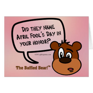 Was April Fool's Day named in your honor? Card