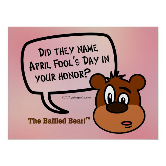 Was April Fool's Day named in your honor? Poster