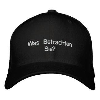 Was Betrachten Sie? Embroidered Baseball Hat