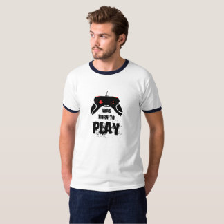 Was Born to Play, T-Shirt, White/Black T-Shirt