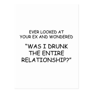 Was I Drunk During The Entire Relationship? Postcard