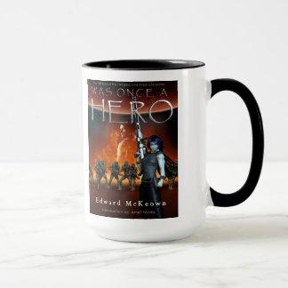Was Once a Hero by Edward McKeown Mug