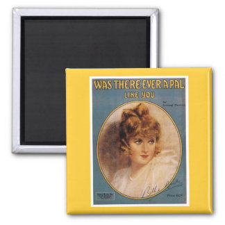 Was There Ever A Pal Like You Vintage Song Sheet Magnet