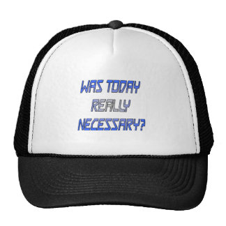 Was today really necessary transparent trucker hat