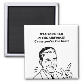 WAS YOUR DAD IN THE AIRFORCE FRIDGE MAGNETS
