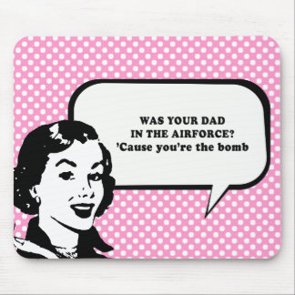 WAS YOUR DAD IN THE AIRFORCE MOUSE PAD