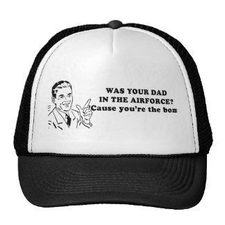 WAS YOUR DAD IN THE AIRFORCE TRUCKER HAT