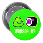 ¿Wasap, B? Pin
