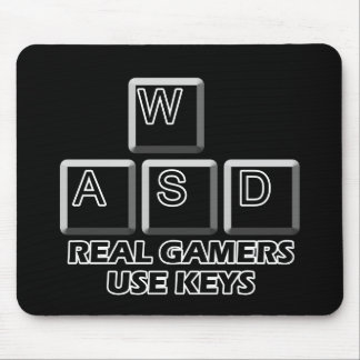 WASD - Real Gamers Use Keys Mouse Pad