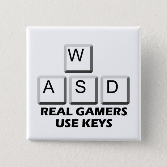 WASD - Real Gamers Use Keys Pinback Button