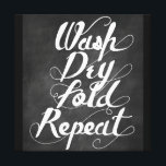 """Wash Dry Fold Repeat Canvas Print<br><div class=""""desc"""">A fancy laundry room themed design. A chalkboard style sign which says wash,  dry,  fold repeat in a cute whimsical swirly font.</div>"""