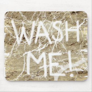 Wash Me Though You Can't Wash My Mousepad