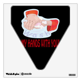 Wash My Hands With You Wall Decal