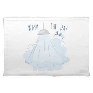 Wash The Day Away Cloth Placemat