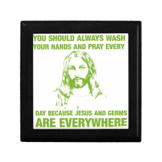 Wash Your Hands And Pray - Jesus And Germs... Jewelry Box