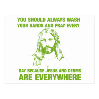 Wash Your Hands And Pray - Jesus And Germs... Postcard