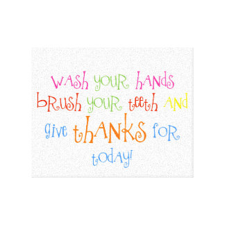 Wash Your Hands Give Thanks Bathroom Print Art Stretched Canvas Prints