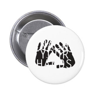 WASH YOUR HANDS PINBACK BUTTON