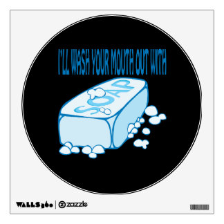Wash Your Mouth Out Wall Sticker