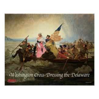 Washington Cross-Dressing the Delaware Poster