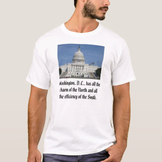 Washington, D.C., has all the charm of the Nort... T-Shirt