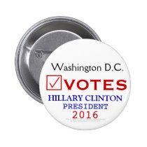 Washington D.C. Votes Hillary Clinton President 2 Inch Round Button