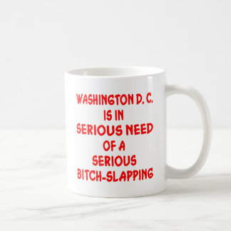 Washington DC Needs Seriously Bitch-Slapped Mugs