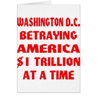 Washington DC que traiciona América $1 trillón en  Felicitación