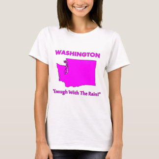 Washington - Enough With The Rain T-Shirt