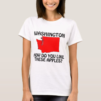 Washington - How Do You Like These Apples? T-Shirt