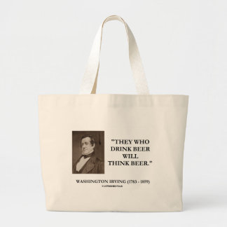 Washington Irving Drink Beer Think Beer Quote Large Tote Bag