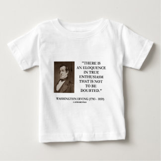 Washington Irving Eloquence In True Enthusiasm Baby T-Shirt