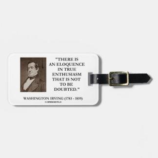 Washington Irving Eloquence In True Enthusiasm Bag Tag