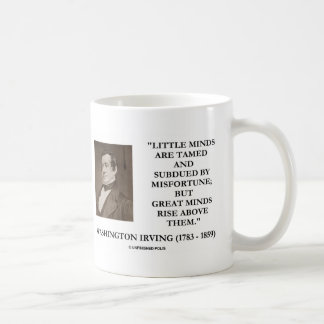 Washington Irving Little Minds Great Minds Quote Classic White Coffee Mug
