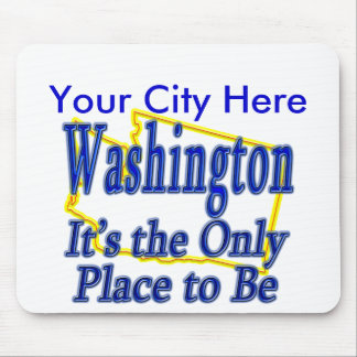 Washington  It's the Only Place to Be Mouse Pad