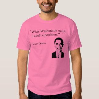 Washington necesita la supervisión adulta camisas