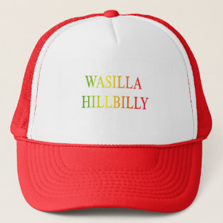 WASILLA HILLBILLY TRUCKER HAT