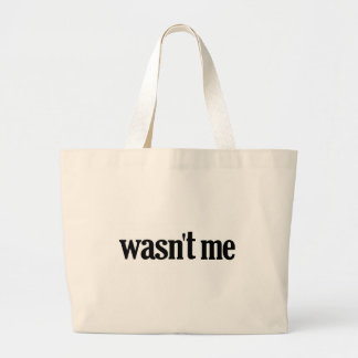 Wasn't Me Canvas Bags