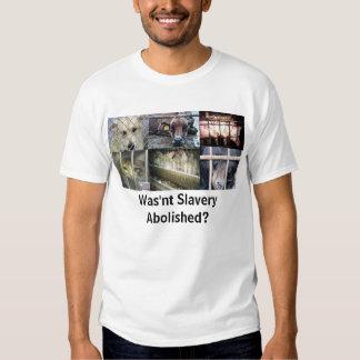Wasn't Slavery Abolished? Tshirts