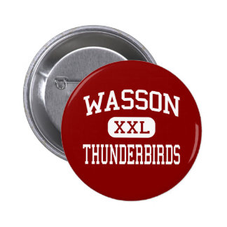 Wasson - Thunderbirds - High - Colorado Springs Pinback Button